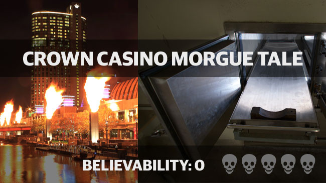 Crown Casino Morgue Myth